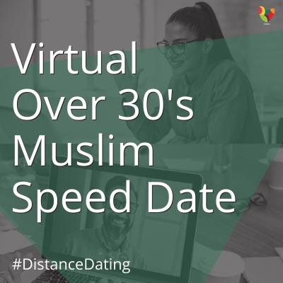 Virtual Over 30's Muslim Speed Date