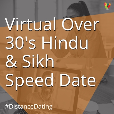 Virtual Over 30's Hindu & Sikh Speed Date