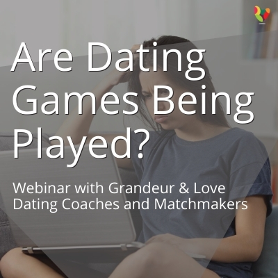 Webinar: Are Dating Games Being Played?
