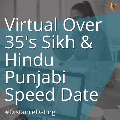 Virtual Over 35's Sikh & Hindu Punjabi Speed Date