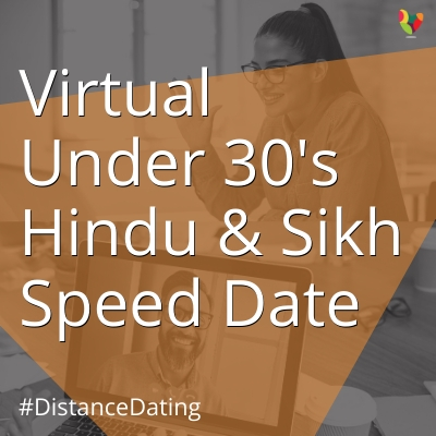 Virtual Under 30's Hindu & Sikh Speed Date
