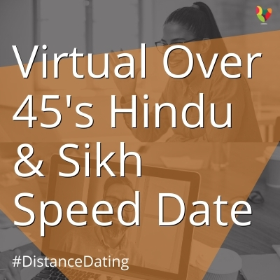 Virtual Over 45's Hindu & Sikh Speed Date