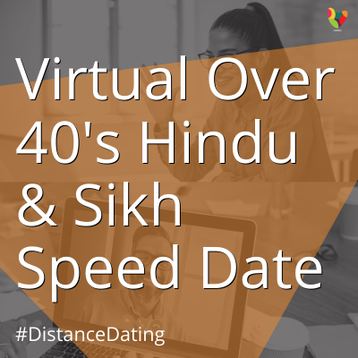 Virtual Over 40's Hindu & Sikh Speed Date
