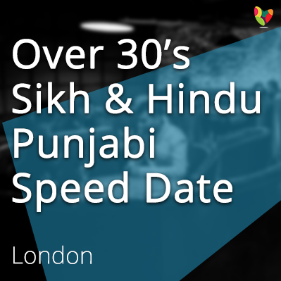 Over 30's Sikh & Hindu Punjabi Speed Date